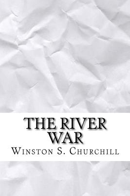 The River War - Churchill, Winston S