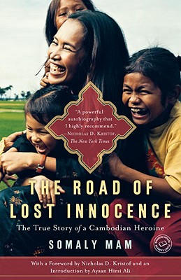 The Road of Lost Innocence: The Story of a Cambodian Heroine - Mam, Somaly, and Kristof, Nicholas D (Preface by), and Hirsi Ali, Ayaan (Introduction by)