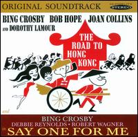 The Road to Hong Kong/Say One for Me [Original Soundtracks] - Bing Crosby/Bob Hope/Joan Collins