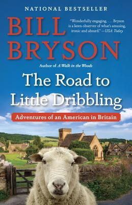 The Road to Little Dribbling: Adventures of an American in Britain - Bryson, Bill