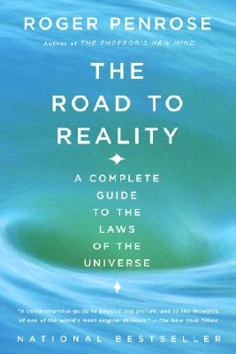 The Road to Reality: A Complete Guide to the Laws of the Universe - Penrose, Roger