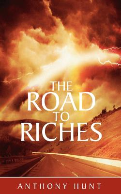 The Road to Riches - Hunt, Anthony
