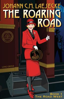 The Roaring Road: Book 1 the Road West - Laesecke, Johann C M
