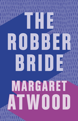 The Robber Bride - Atwood, Margaret