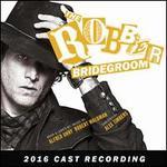 The Robber Bridegroom: 2016 Cast Recordings
