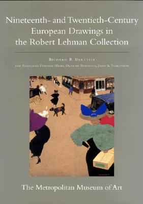 The Robert Lehman Collection at the Metropolitan Museum of Art, Volume IX: Nineteenth- and Twentieth-Century European Drawings - Brettell, Richard R., and Forster-Hahn, Francoise, and Robinson, Duncan