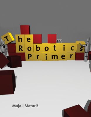 The Robotics Primer - Mataric, Maja J