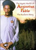 The Rockers Story: The Mystical World of Augustus Pablo