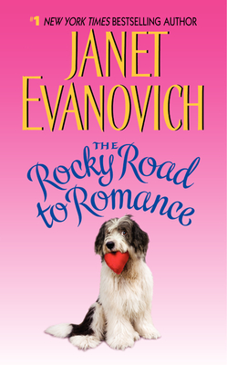 The Rocky Road to Romance - Evanovich, Janet