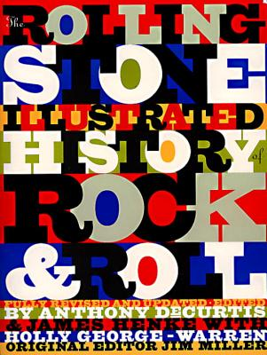 The Rolling Stone Illustrated History of Rock and Roll: The Definitive History of the Most Important Artists and Their Music - Rolling Stone Magazine