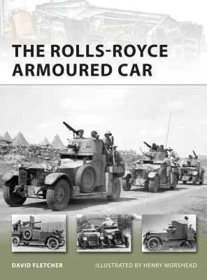 The Rolls-Royce Armoured Car - Fletcher, David