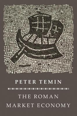 The Roman Market Economy - Temin, Peter