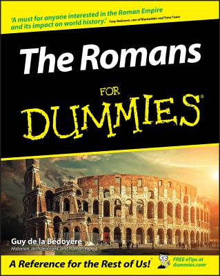 The Romans for Dummies - De La Bedoyere, Guy
