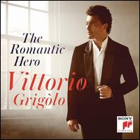The Romantic Hero - Alessandra Martines (speech/speaker/speaking part); Sonya Yoncheva (soprano); Vittorio Grigolo (tenor);...