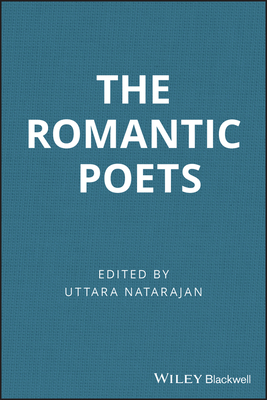 The Romantic Poets: A Guide to Criticism - Natarajan, Uttara (Editor)
