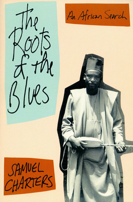 The Roots of the Blues - Charters, Samuel Barclay