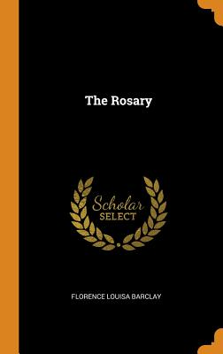 The Rosary - Barclay, Florence Louisa