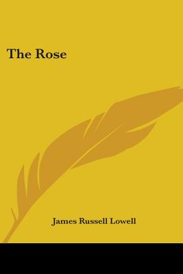 The rose - Lowell, James Russell