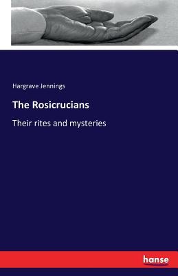 The Rosicrucians - Jennings, Hargrave
