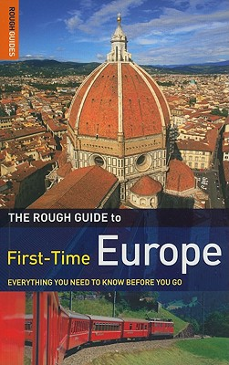 The Rough Guide First-Time Europe - Lansky, Doug, and Harr, Henrik (Contributions by)