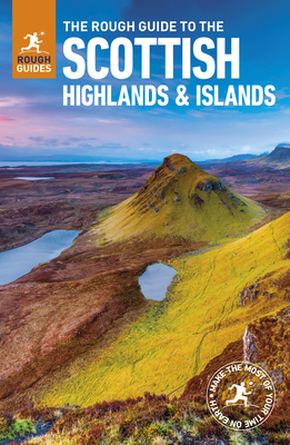 The Rough Guide to Scottish Highlands & Islands (Travel Guide) - Rough Guides
