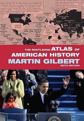 The Routledge Atlas of American History - Gilbert, Martin