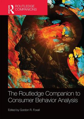 The Routledge Companion to Consumer Behavior Analysis - Foxall, Gordon R. (Editor)