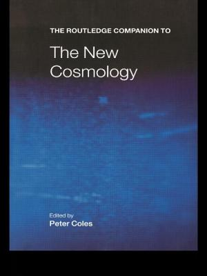 The Routledge Companion to the New Cosmology - Peter, Coles