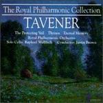 The Royal Philharmonic Collection - John Tavener: The Protecting Veil; Thrinos; Eternal Memory