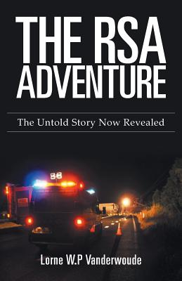 The Rsa Adventure: The Untold Story Now Revealed - Vanderwoude, Lorne W P