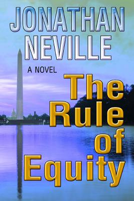 The Rule of Equity - Neville, Jonathan