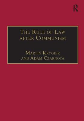 The Rule of Law After Communism: Problems and Prospects in East-Central Europe - Krygier, Martin, and Czarnota, Adam