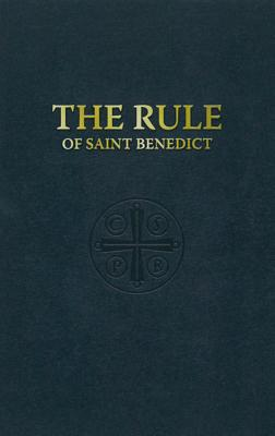 The Rule of St. Benedict - St Benedict
