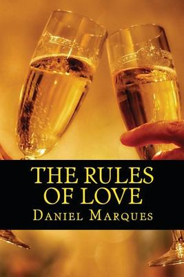 The Rules of Love: The Truth about Compassion, Attraction and Romance - Marques, Daniel