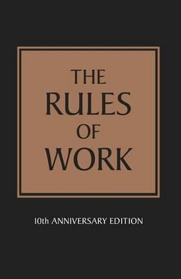 The Rules of Work: 10th Anniversary Edition - Templar, Richard