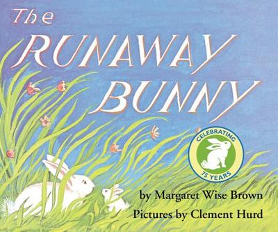 The Runaway Bunny - Brown, Margaret Wise