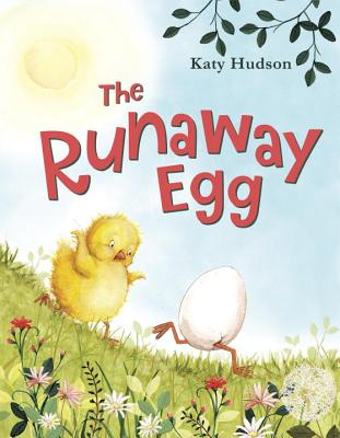 The Runaway Egg - Hudson, Katy