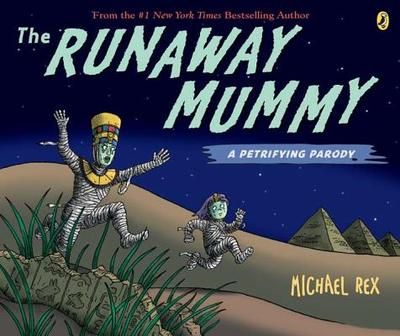 The Runaway Mummy: A Petrifying Parody - Rex, Michael