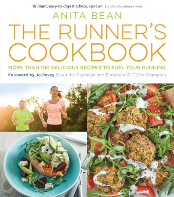 The Runner's Cookbook: More than 100 delicious recipes to fuel your running - Bean, Anita