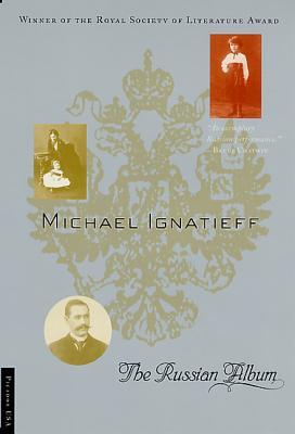 The Russian Album - Ignatieff, Michael, Professor