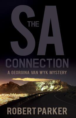 The SA Connection: A Georgina van Wyk Mystery - Parker, Robert