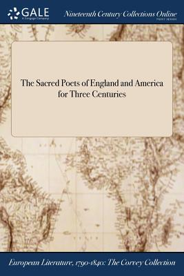 The Sacred Poets of England and America for Three Centuries - Anonymous
