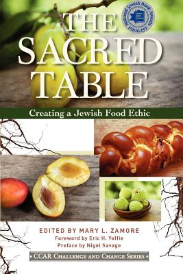 The Sacred Table: Creating a Jewish Food Ethic -