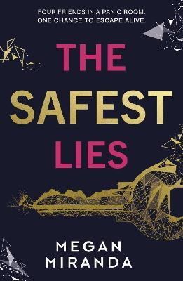 The Safest Lies - Miranda, Megan