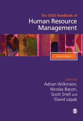 The SAGE Handbook of Human Resource Management - Wilkinson, Adrian (Editor), and Bacon, Nicolas A (Editor), and Snell, Scott A (Editor)