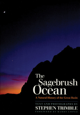 The Sagebrush Ocean, Tenth Anniversary Edition: A Natural History of the Great Basin - Trimble, Stephen, Mr.