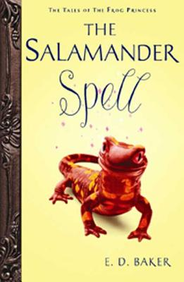 The Salamander Spell: A Prequel to the Tales of the Frog Princess - Baker, E D