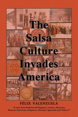 The Salsa Culture Invades America - Valenzuela, Felix