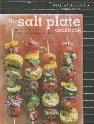 The Salt Plate Cookbook: Recipes for Quick, Easy, and Perfectly Seasoned Meals - Williams - Sonoma Test Kitchen