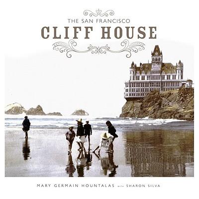 The San Francisco Cliff House - Hountalas, Mary Germain, and Silva, Sharon